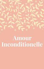 Amour Inconditionnel oleh sparkleeyesgirl55