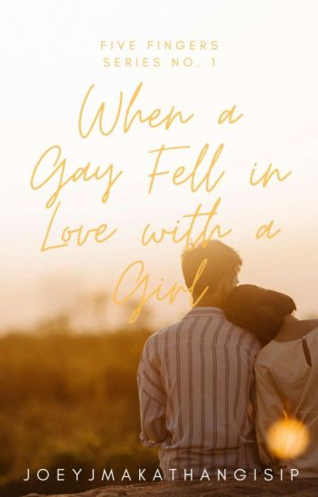 When a Gay Fell in Love with a Girl (Part One)