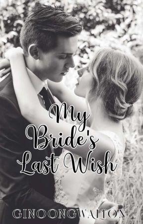 My Bride's Last Wish by GinoongWalton