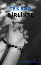 TEKRAR BİRLİKTE by kplnelifsude4