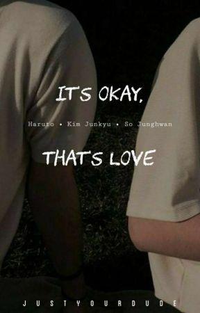 It's Okay, That's Love by JustyourDude