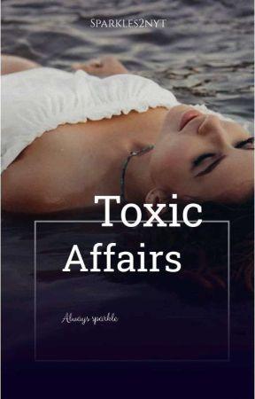 TOXIC AFFAIRS by Lovie220