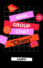 MHA Group Chat: Chaos by JustAshHelloThere