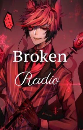 Broken Radio [Alastor x Reader] by LuckyTheFrog