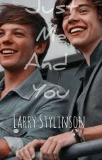 Just Me And You//larry stylinson by JustARandomGirlYL