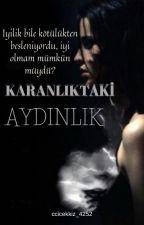 KARANLIKTAKİ AŞK  by ccicekkiz_4252