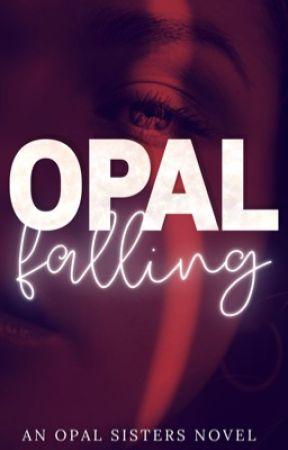 Opal Falling (Book 2) by opalsisters