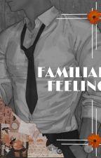 Familiar Feeling by un1c0rn_m4n