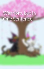 Warriors, but in One Sentence by Brambles08