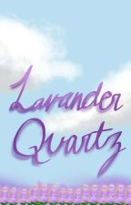 Lavander Quartz by KamikoTsukoyomi