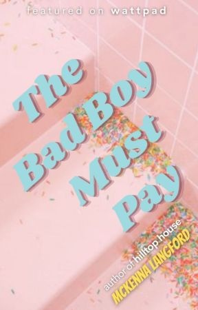 The Bad Boy Must Pay by mckennalangford_
