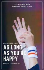 as long as you're happy || YOONMIN SHORT STORY by lytrizjeon