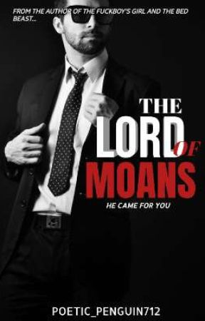 THE LORD OF MOANS (18++) by poetic_penguin712