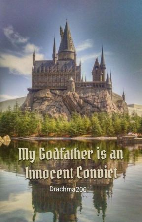My Godfather is an Innocent Convict (Rewrite) by Drachma200