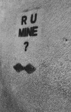 R u mine? από cherries_and_fairies