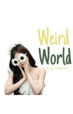 Weird World  by -Avsss