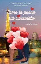 Come la panna sul cioccolato  di Belle_deLamb