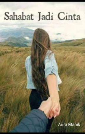 sahabat jadi cinta by AuraManik