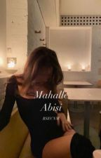 Mahalle Abisi | Texting by bsecnm