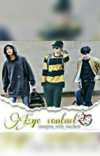 Eye Contact | [COMPLETED] by imagine_with_nazibah