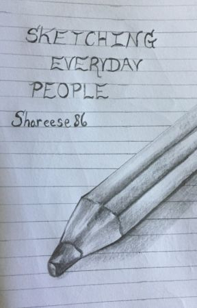 Sketching Everyday People by Shareese86