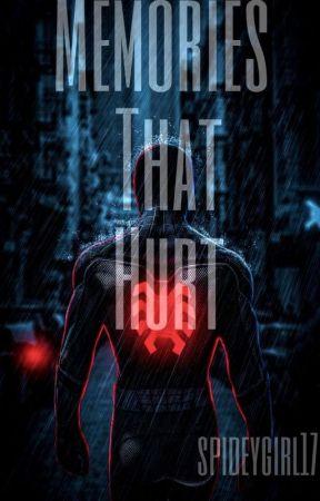 Memories That Hurt (Peter Parker X Reader) by spideygirl17