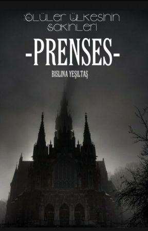 ÖLÜLER ÜLKESİNİN SAKİNLERİ -PRENSES- (Ara Verildi) by Bislinadiyebiri