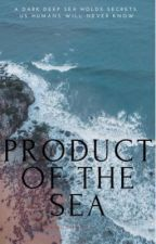 Product of the Sea by Hannahorca