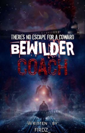 BEWILDER COACH : There's No Escape For A Coward by _FIRDZ