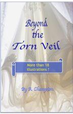 Beyond the Torn Veil by 4AChampion