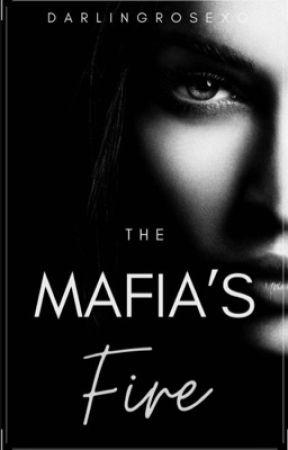 The Mafia's Fire [COMING SOON] by darlingrosexo