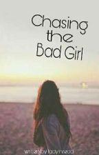 Chasing The Bad Girl  by jasminmunez