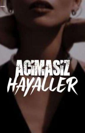 ACIMASIZ HAYALLER  [+18] by koseyazariyim