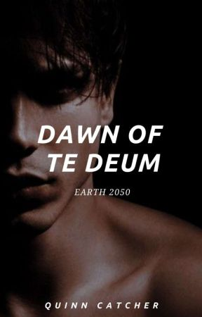 Dawn of Te Deum by NotShort_FunSize