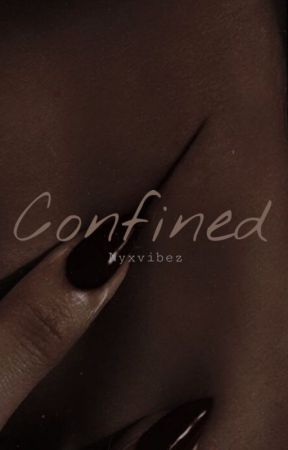 Confined by Nyxvibez