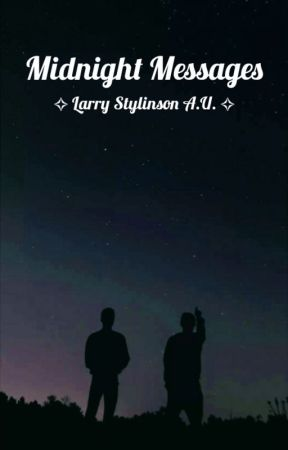 Midnight Messages    Larry Stylinson A.U. by Not_doing_well