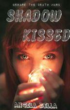 SHADOW KISSED by xupeiu