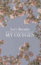 Let's breathe my oxygen  by AdaWolniak