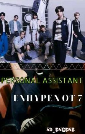 PERSONAL ASSISTANT (ENHYPEN OT7) x READER FF  by Ru_engene