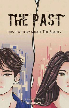 THE PAST! by fullsunwyz_