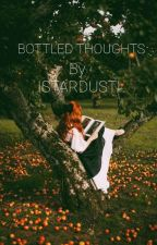 Bottled Thoughts  by IStardustI