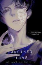 Another Love - l. Ackerman by AkitoNabara