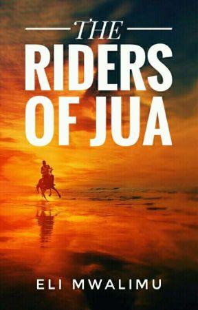 THE RIDERS OF JUA by elimwalimu