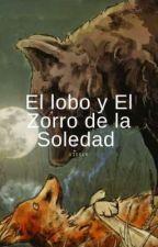 El Lobo y El Zorro de la Soledad  de AlanHernandez336