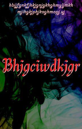 Bhjgciwdkjgr by JadePaliwal1473