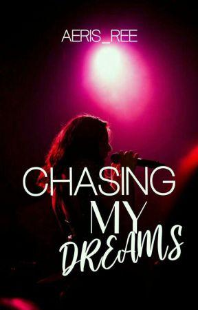 Chasing My Dreams by Aeris_Ree