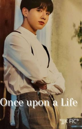 Once Upon A Life |jjk•fic| by mystarboykoo