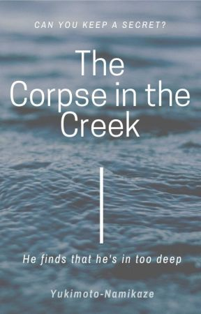 The Corpse in the Creek by Yukimoto-Namikaze