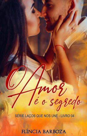 O amor é o segredo by FlinciaBarboza1