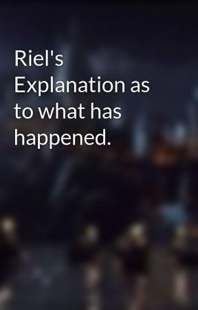 Riel's Explanation as to what has happened. by OriginMagazine